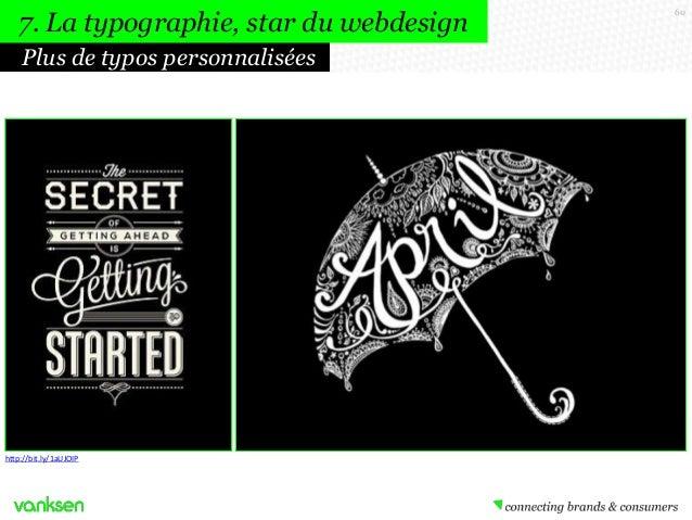 7. La typographie, star du webdesign Plus de typos personnalisées  http://bit.ly/1aUJOIP  60