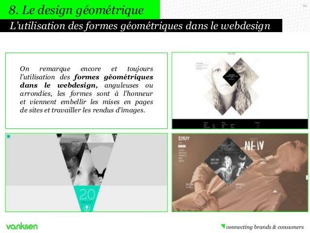 8. Le design géométrique L'utilisation des formes géométriques dans le webdesign  On remarque encore et toujours l'utilisa...