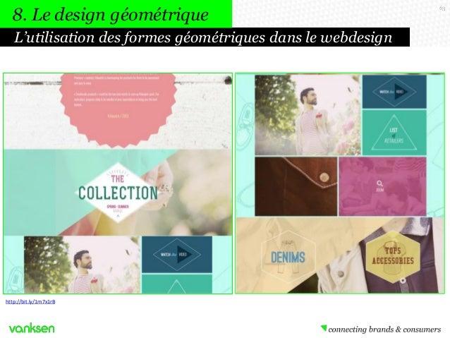 8. Le design géométrique L'utilisation des formes géométriques dans le webdesign  http://bit.ly/1m7x1rB  63