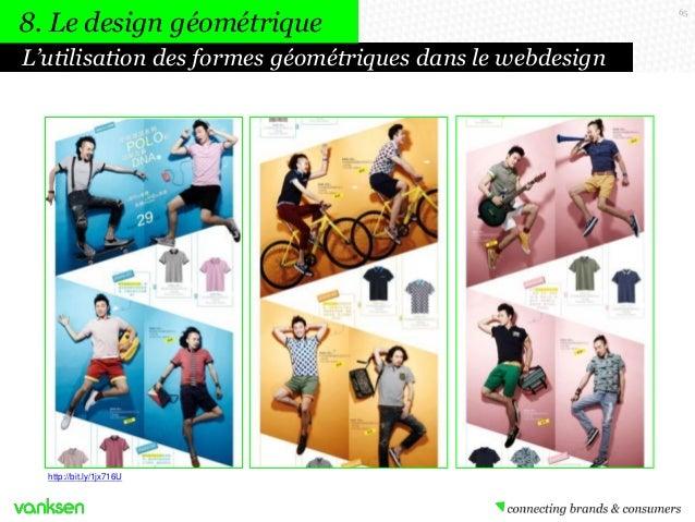8. Le design géométrique L'utilisation des formes géométriques dans le webdesign  http://bit.ly/1jx716U  65