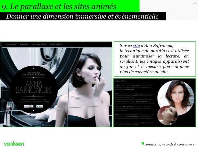 9. Le parallaxe et les sites animés  68  Donner une dimension immersive et évènementielle  Sur ce site d'Ana Safroncik, la...