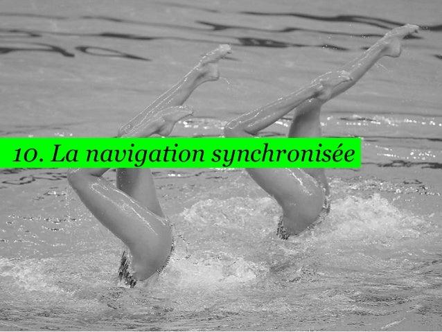 72  10. La navigation synchronisée