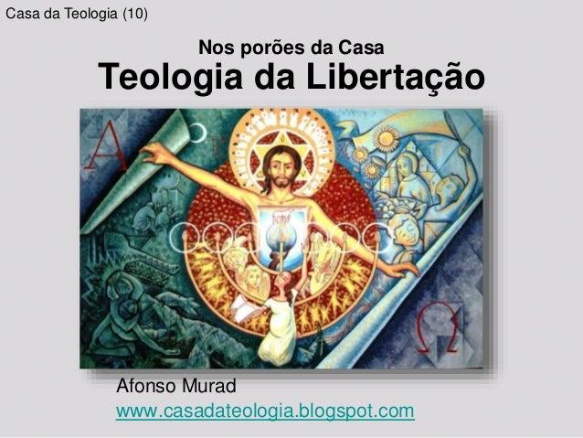Nos porões da Casa Teologia da Libertação Afonso Murad www.casadateologia.blogspot.com Casa da Teologia (10)