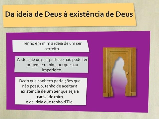 Da ideia de Deus à existência de Deus          Tenho em mim a ideia de um ser               ...