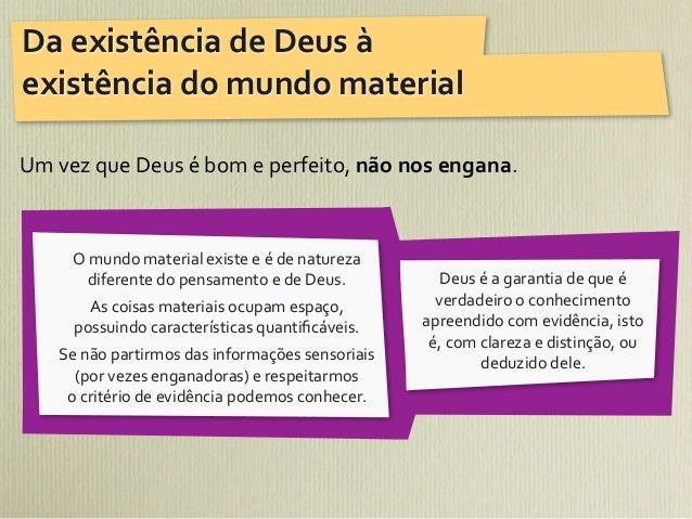 Da existência de Deus à existência do mundo materialUm vez que Deus é bom e perfeito, não...