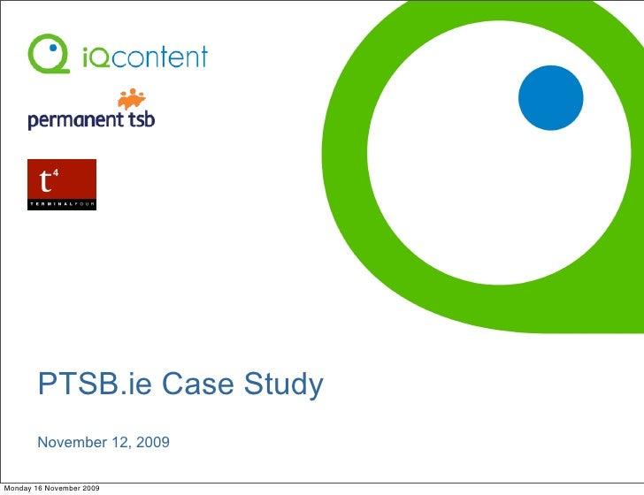 PTSB.ie Case Study       November 12, 2009Monday 16 November 2009