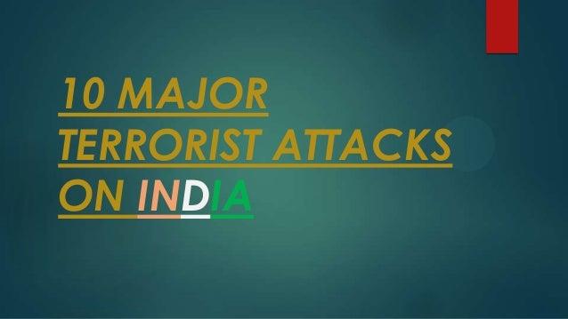 10 MAJORTERRORIST ATTACKSON INDIA