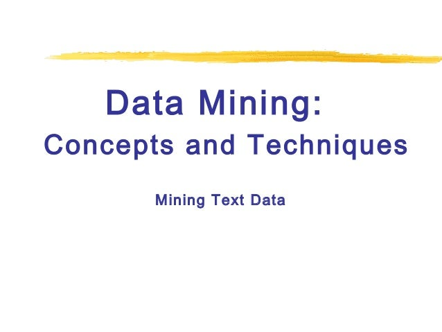 Data Mining: Concepts and Techniques Mining Text Data