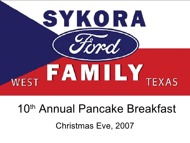 10 th  Annual Pancake Breakfast Christmas Eve, 2007