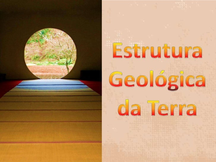 Estrutura Geológica<br />da Terra<br />