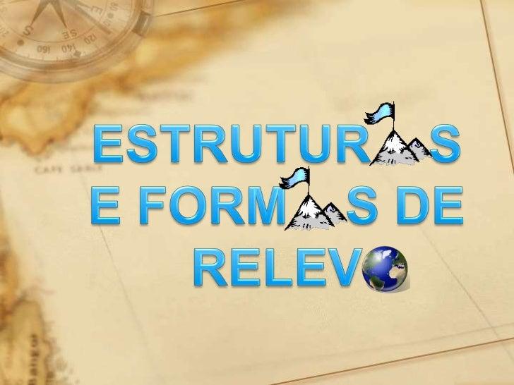 ESTRUTUR    S E FORM    S DE RELEV<br />