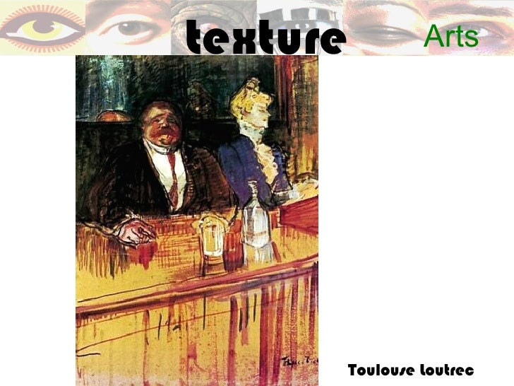 texture        Arts      Toulouse Loutrec
