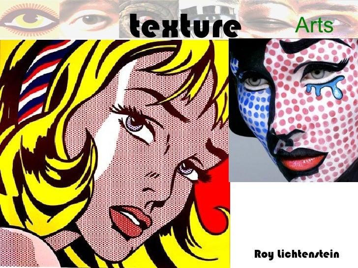 texture          Arts          Roy Lichtenstein