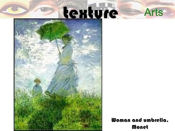 texture         Arts      Woman and umbrella,            Monet