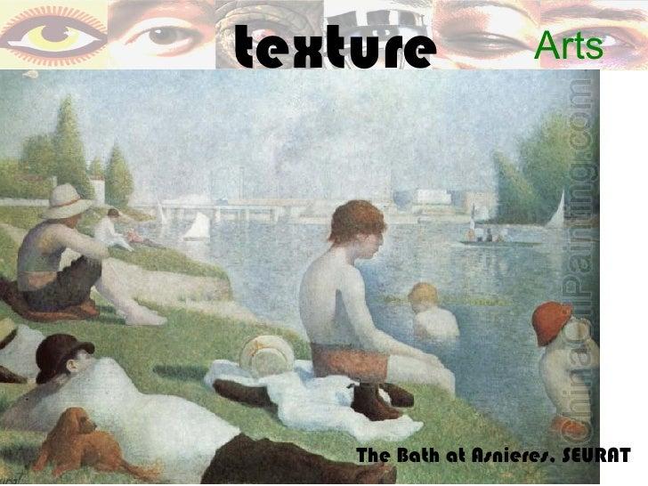 texture               Arts    The Bath at Asnieres, SEURAT
