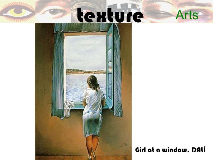 texture           Arts      Girl at a window, DALÍ