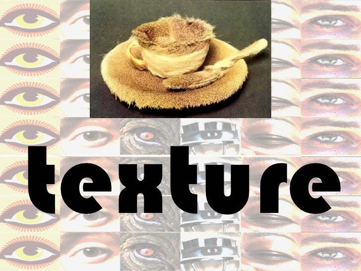 The Visual Elements of Art: TEXTURE Slide 3