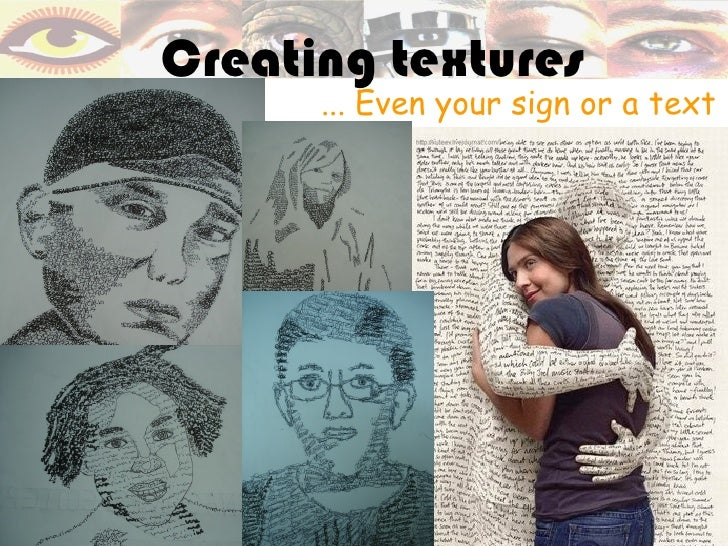 Creating textures      ... Even your sign or a text