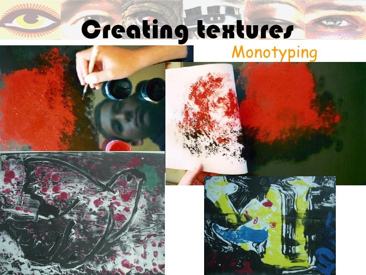 Creating textures           Monotyping