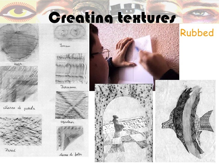 Creating textures                    Rubbed