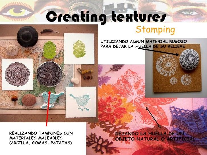 Creating textures                                         Stamping                            UTILIZANDO ALGUN MATERIAL RU...