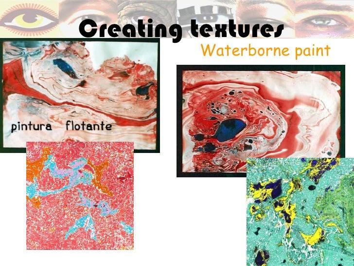 Creating textures          Waterborne paint