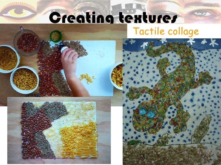 Creating textures           Tactile collage