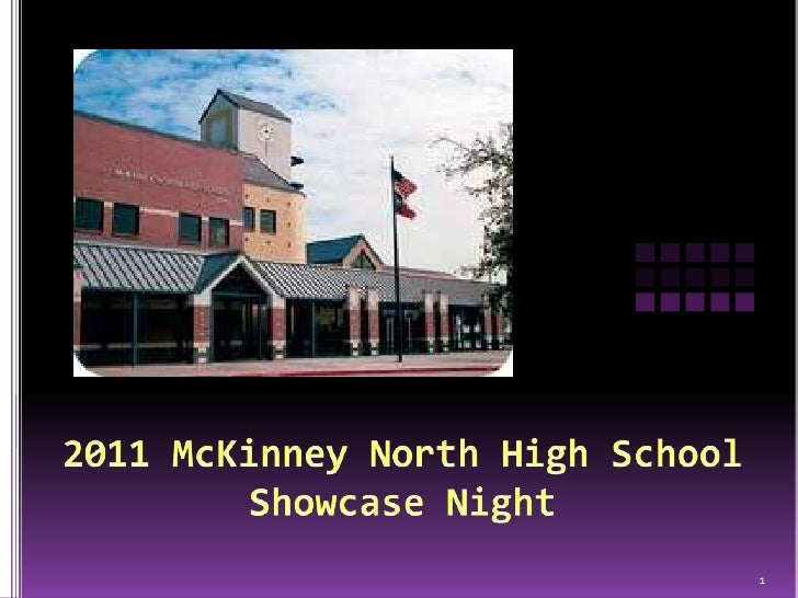 2011 McKinney North High SchoolShowcase Night<br />1<br />