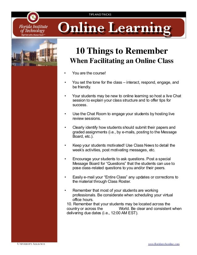 UNIVERSITY ALLIANCE www.floridatechonline.com Online Learning TIPS AND TRICKS 10 Things to Remember When Facilitating an O...