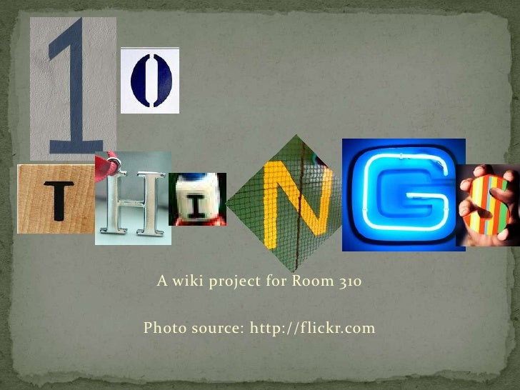 A wiki project for Room 310  Photo source: http://f lickr.com