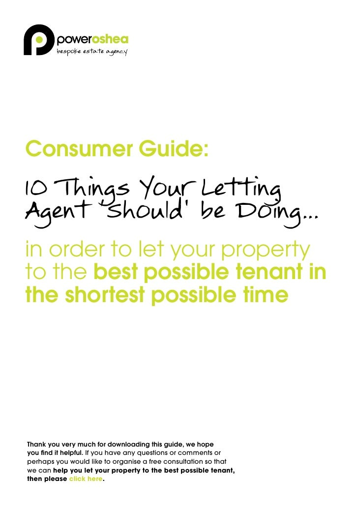 Consumer Guide:10 Things Your LettingAgent 'Should' be Doing...in order to let your propertyto the best possible tenant in...