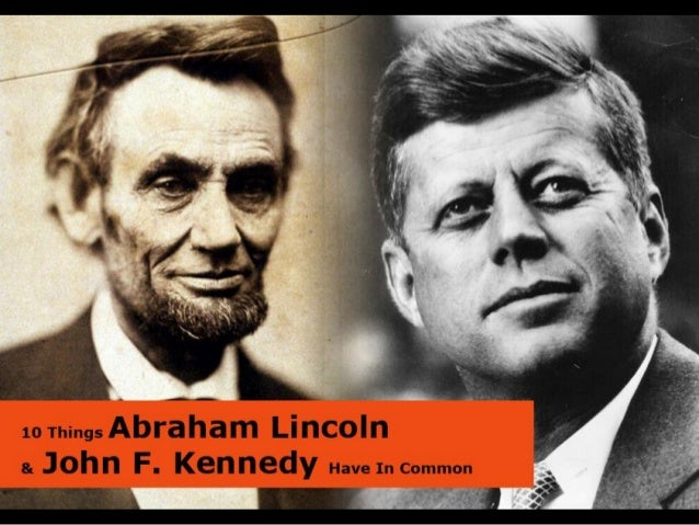 10 things abraham lincoln and john f kennedy have in common