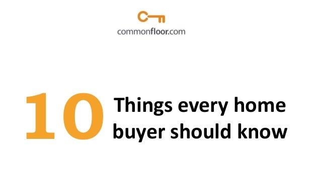 10  Things every home buyer should know