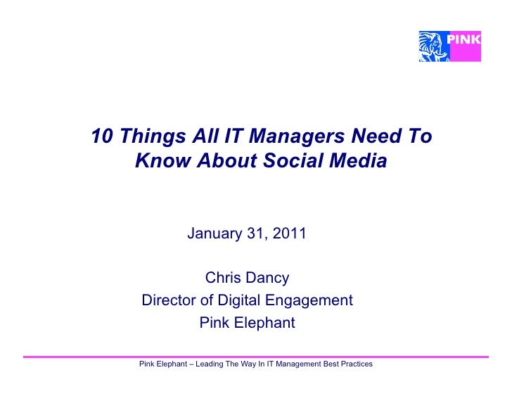 10 Things All IT Managers Need To    Know About Social Media                January 31, 2011               Chris Dancy    ...