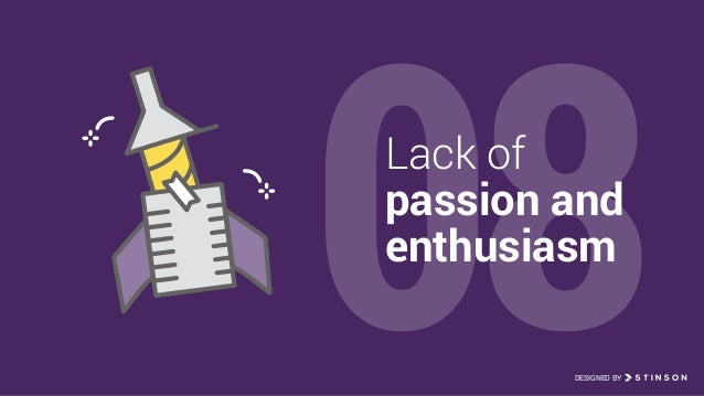 08Lack of passion and enthusiasm DESIGNED BY