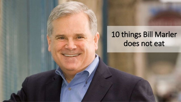 10 things Bill Marler does not eat