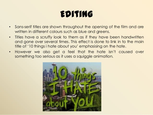 an analysis of the ten things i hate about you 10 things i hate about you is a 1999 high school film which was, essentially, a sort of murky, updated high school au-style take on the taming of the.