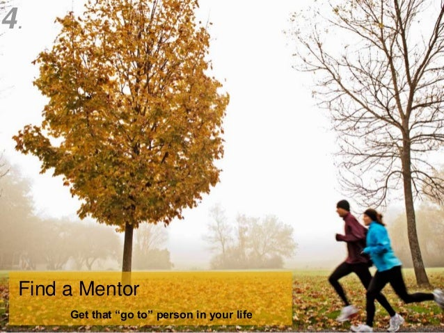 """4.  Find a Mentor                        Get that """"go to"""" person in your life © 2013 SAP AG. All rights reserved.         ..."""