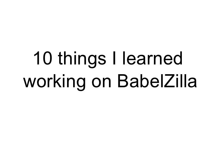 10 things I learned  working on BabelZilla