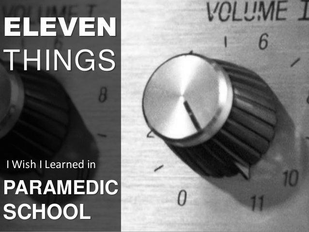 ELEVEN THINGS PARAMEDIC SCHOOL II Wish I Learned in