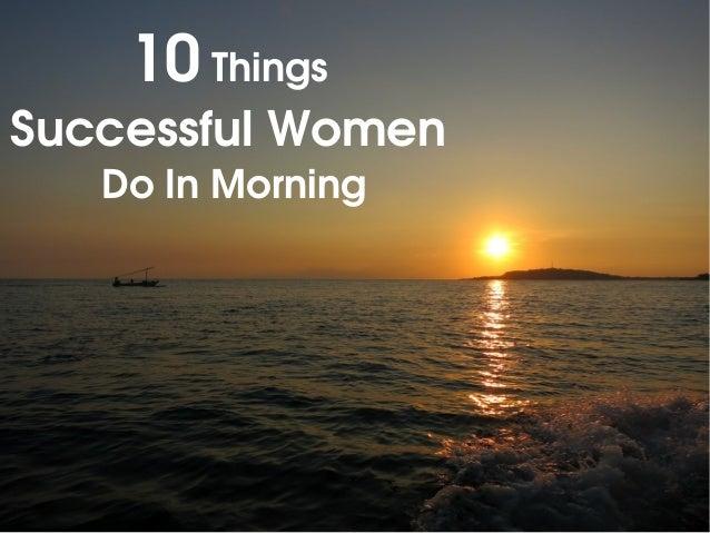 10Things SuccessfulWomen DoInMorning