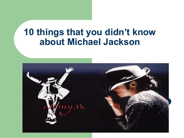 10 things that you didn't know    about Michael Jackson