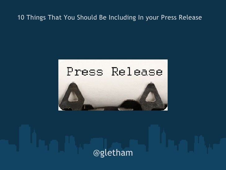 10 Things That You Should Be Including In your Press Release @gletham