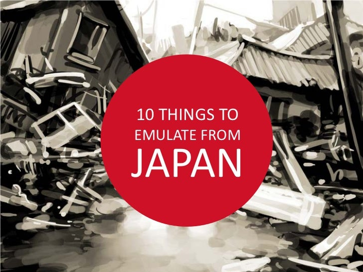 10 THINGS TOEMULATE FROMJAPAN