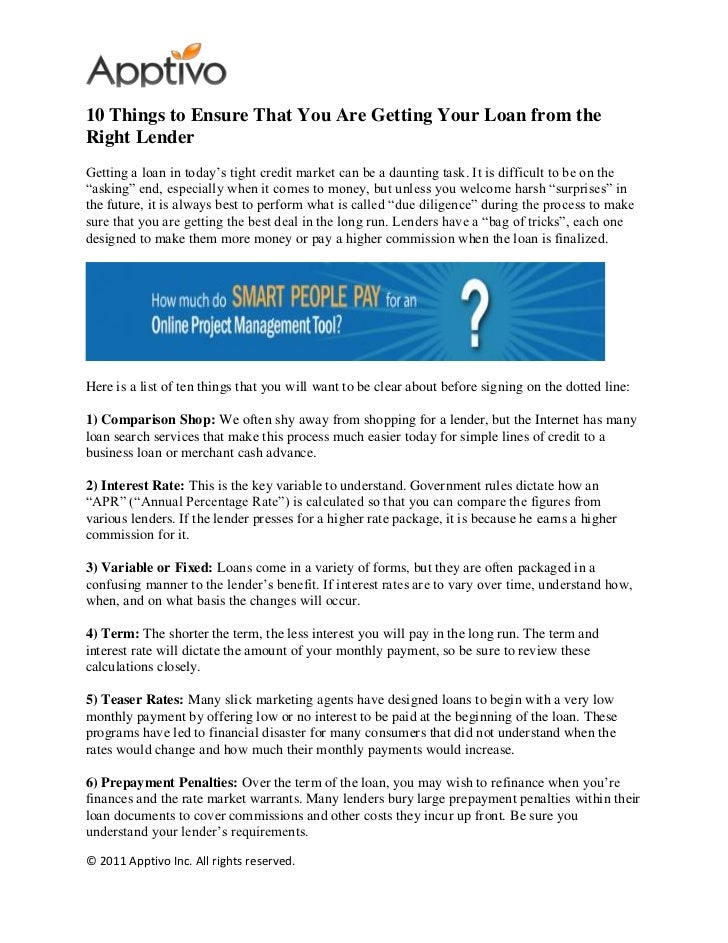 10 Things to Ensure That You Are Getting Your Loan from theRight LenderGetting a loan in today's tight credit market can b...