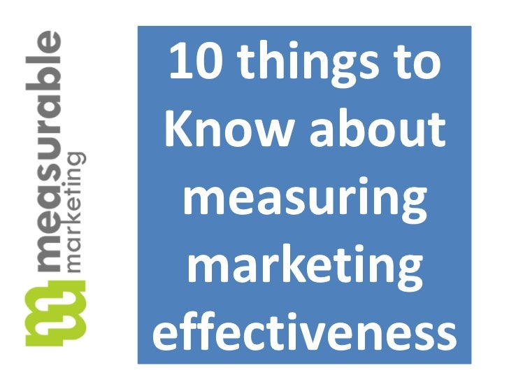 10 things to Knowaboutmeasuring marketingeffectiveness<br />