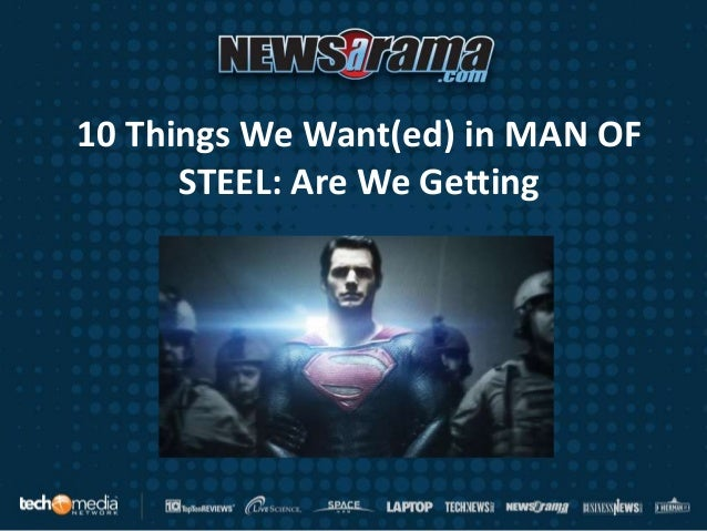 10 Things We Want(ed) in MAN OF      STEEL: Are We Getting