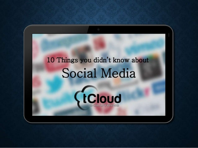 10 Things you didn't know about Social Media