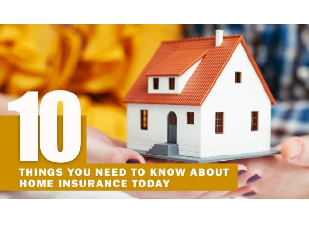 10 things you need to know about home insurance today for Home need things