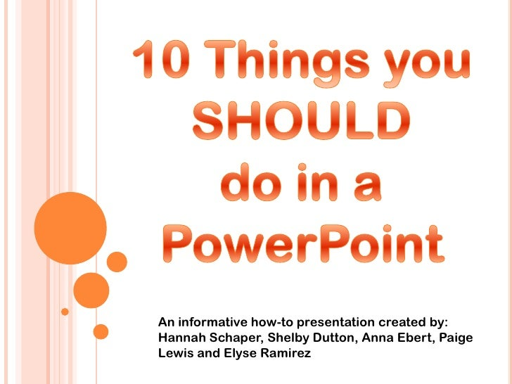 An informative how-to presentation created by:Hannah Schaper, Shelby Dutton, Anna Ebert, PaigeLewis and Elyse Ramirez